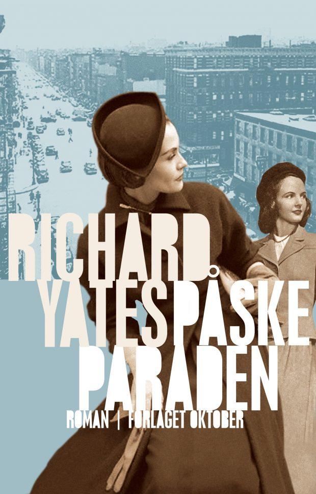 Bokcover: Påskeparaden av Richard Yates, Oktober forlag