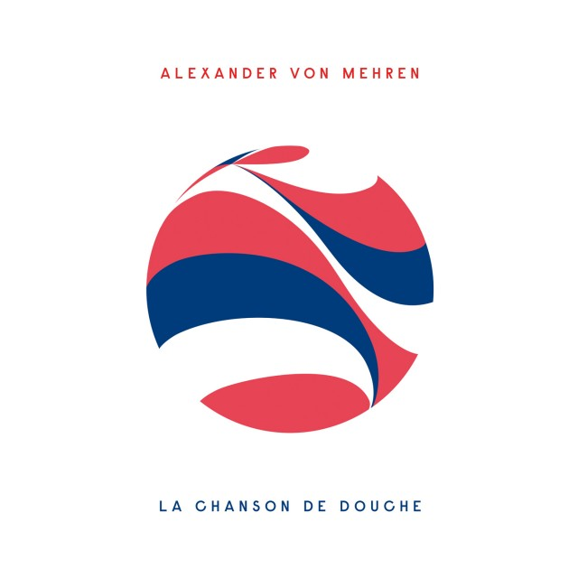 Alexander von Mehren - La Chanson de Douche, single (1400 x 1400)