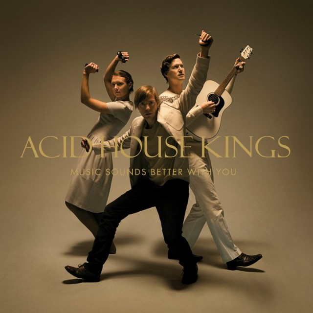 20110324093002!Acid_House_Kings_-_Music_Sounds_Better_With_You