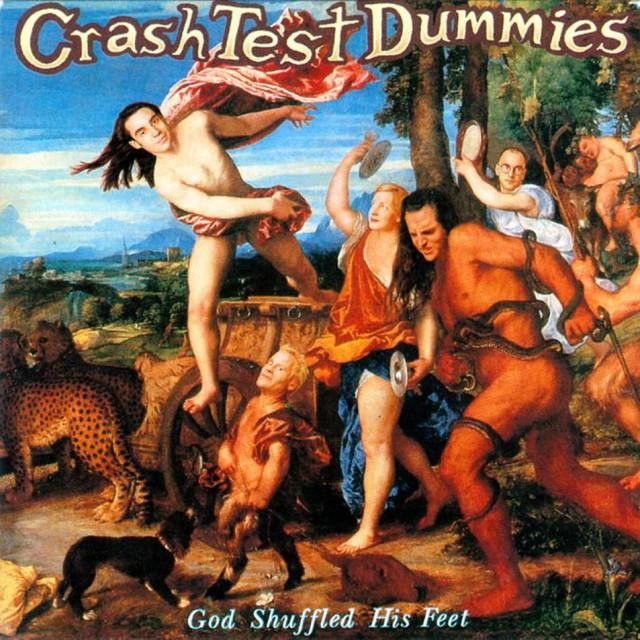 Crash_Test_Dummies-God_Shuffled_His_Feet-Frontal