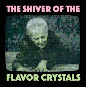 The Shiver of the Flavor Crystals albumcover1