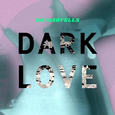 De Marvells Dark love