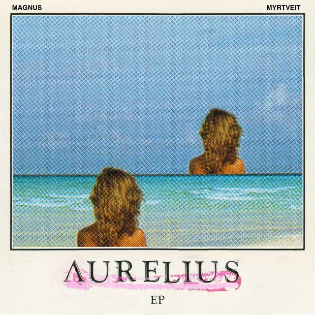 Magnus Myrtveit Aurelius EP