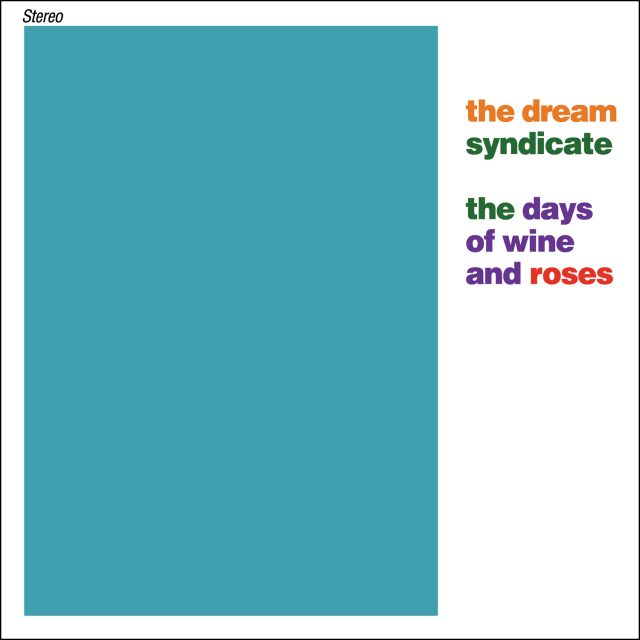 The Dream Syndicate The Days of Wine and Roses