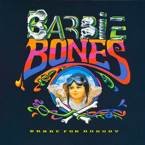 Barbie Bones Brake for Nobody