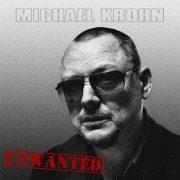 Michael Krohn Unwanted